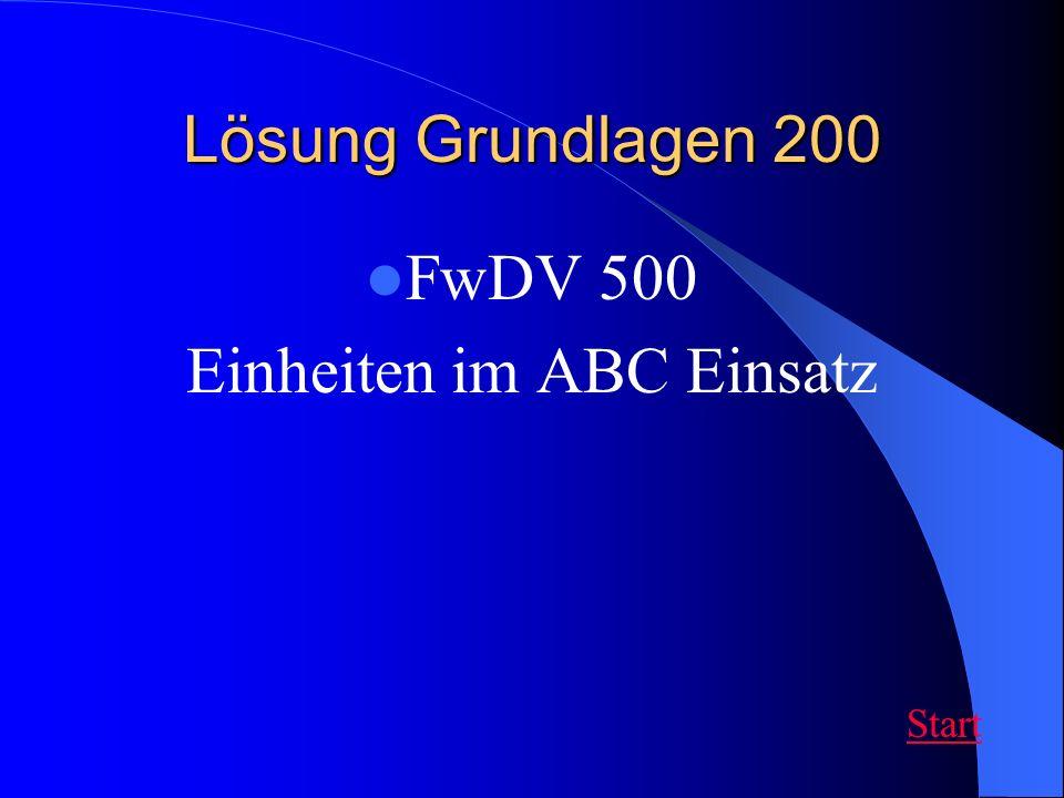 Lösung Grundlagen 200 FwDV 500 Einheiten im ABC Einsatz Start