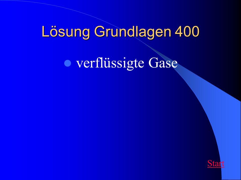 Lösung Grundlagen 400 verflüssigte Gase Start