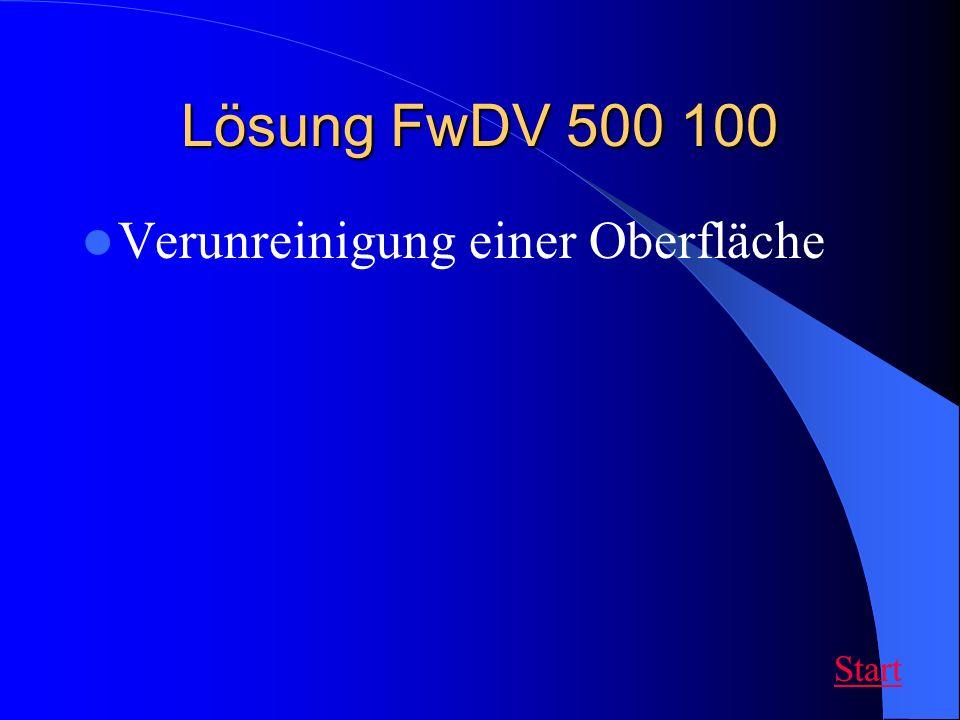 Lösung FwDV 500 100 Verunreinigung einer Oberfläche Start