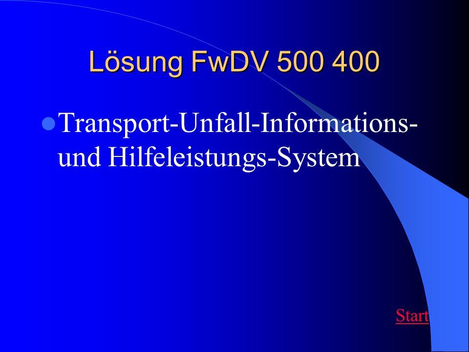 Lösung FwDV 500 400 Transport-Unfall-Informations- und Hilfeleistungs-System Start