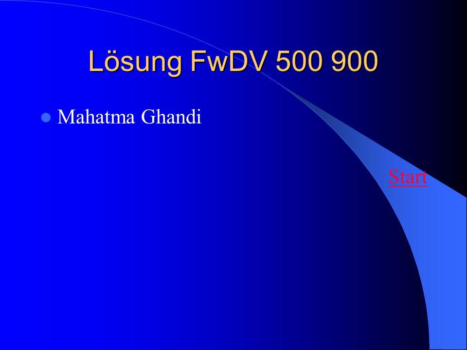 Lösung FwDV 500 900 Mahatma Ghandi Start