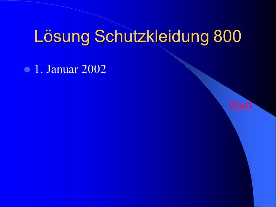 Lösung Schutzkleidung 800 1. Januar 2002 Start