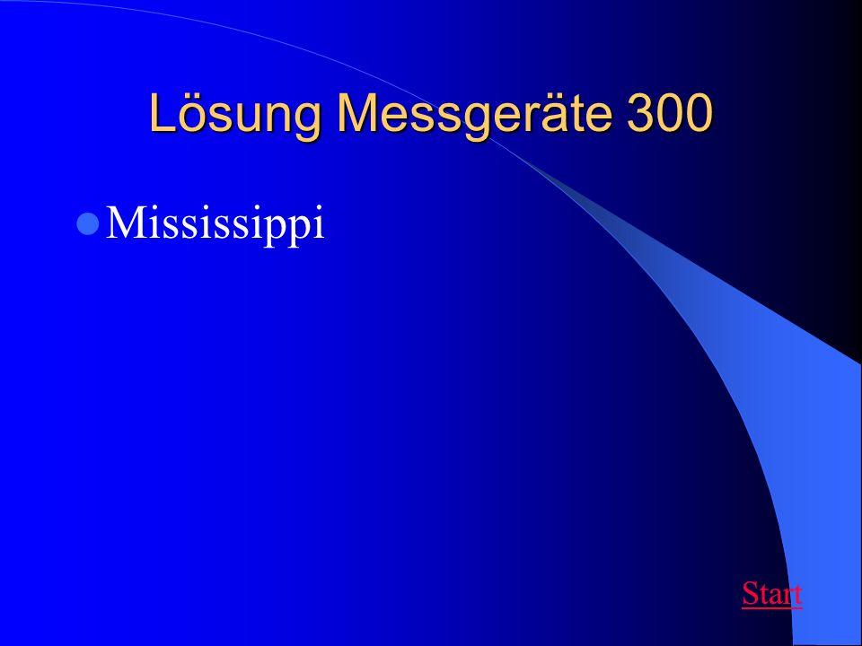 Lösung Messgeräte 300 Mississippi Start