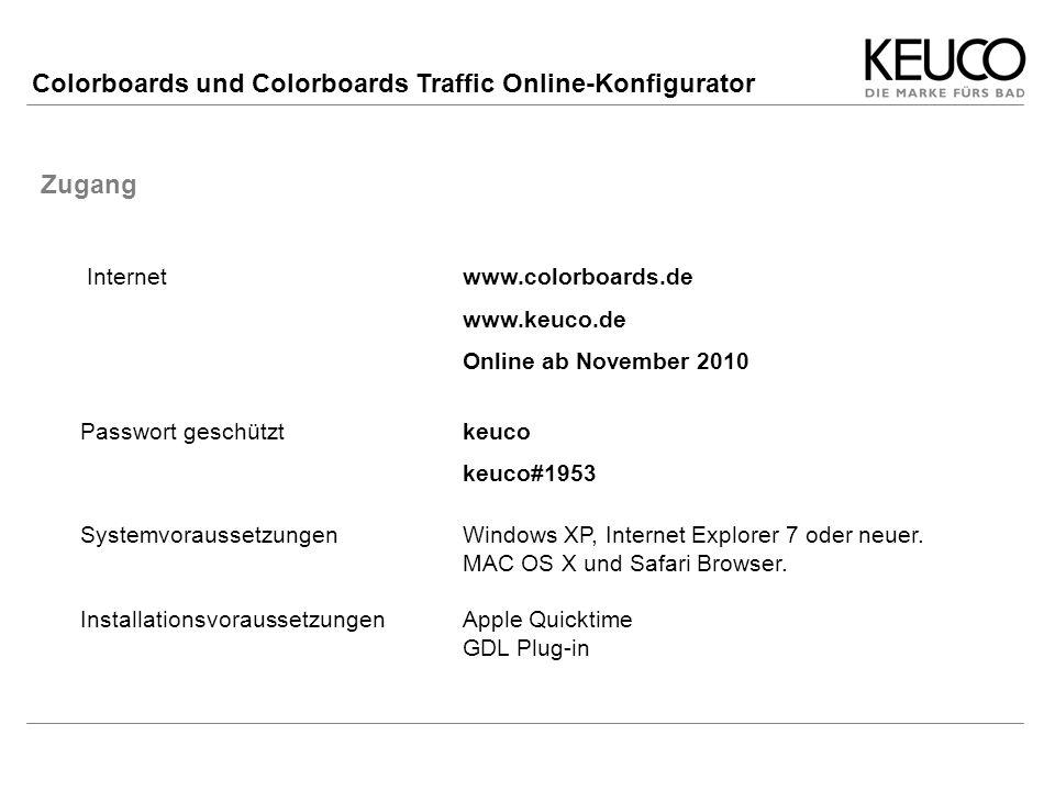 Colorboards und Colorboards Traffic Online-Konfigurator Zugang Internetwww.colorboards.de www.keuco.de Online ab November 2010 Passwort geschütztkeuco