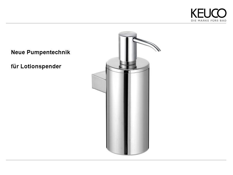 Produkt-Optimierung Neue Pumpentechnik für Lotionspender Auslaufrohr innen zusätzlich mit Kunststoff verkleidet Seife fließt nur durch Kunststoff-Teile größerer Durchmesser beim Auslaufrohr Verstopfen, Grünspanbildung, Korrosion werden verhindert
