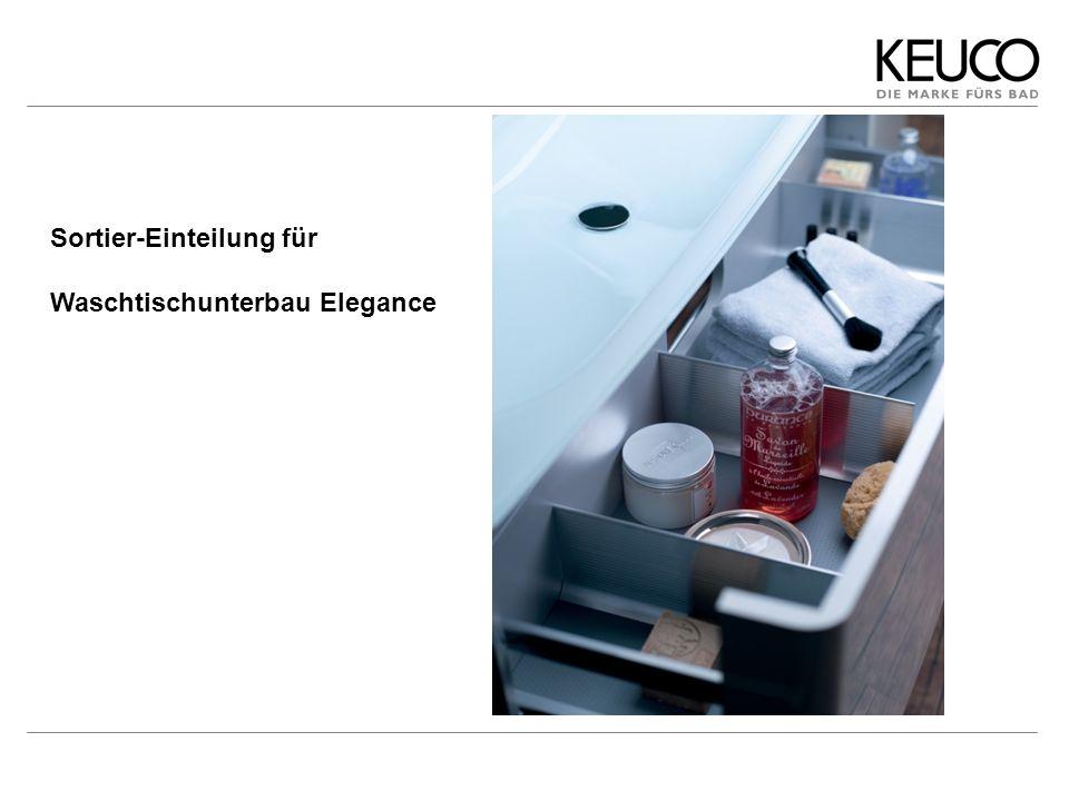 Kein Montageaufwand Großer Stauraum kann optimal ausgenutzt werden Individuelle Aufteilung Jederzeit Wegnehmen und neu Anordnen Einzeln bestellbar Optionales Badmöbel-Zubehör Kompetenzerweiterung im Ausstattungsbereich Sortier-Einteilung für Waschtischunterbau Elegance