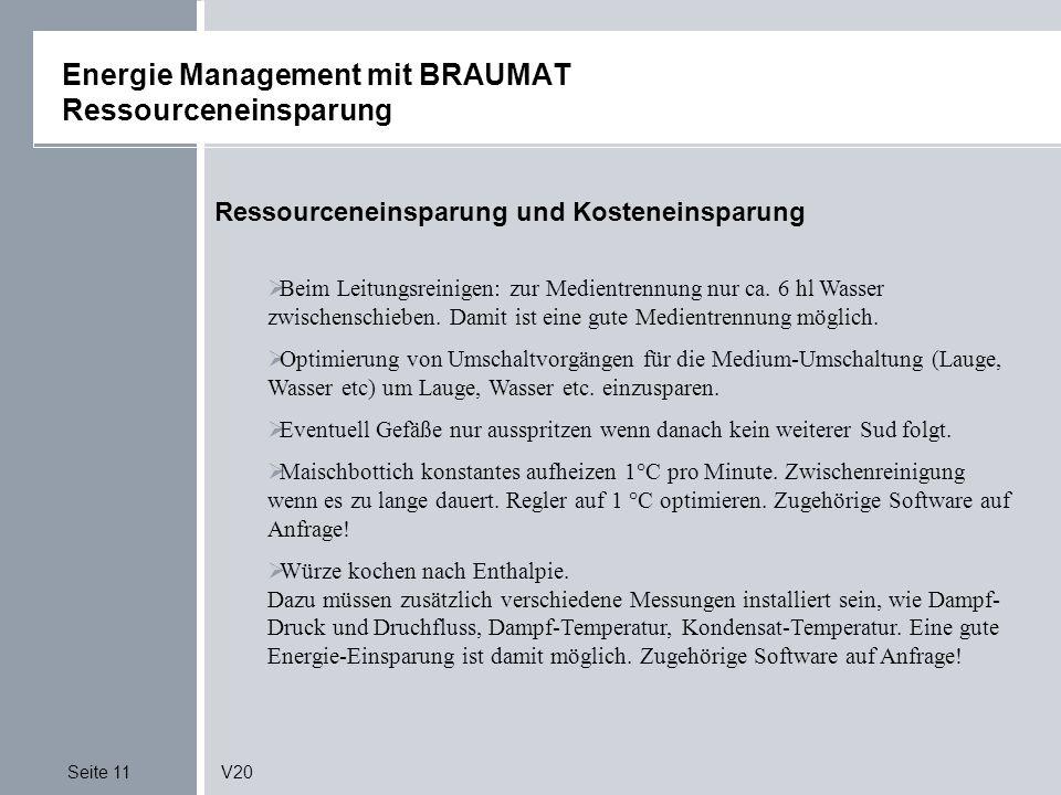 Seite 11V20 Energie Management mit BRAUMAT Ressourceneinsparung Ressourceneinsparung und Kosteneinsparung Beim Leitungsreinigen: zur Medientrennung nur ca.