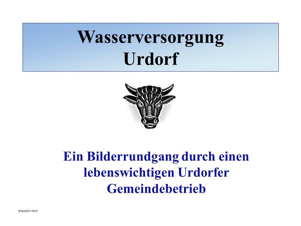 Wasserversorgung Urdorf Ein Bilderrundgang durch einen lebenswichtigen Urdorfer Gemeindebetrieb ©bsp022011/5045
