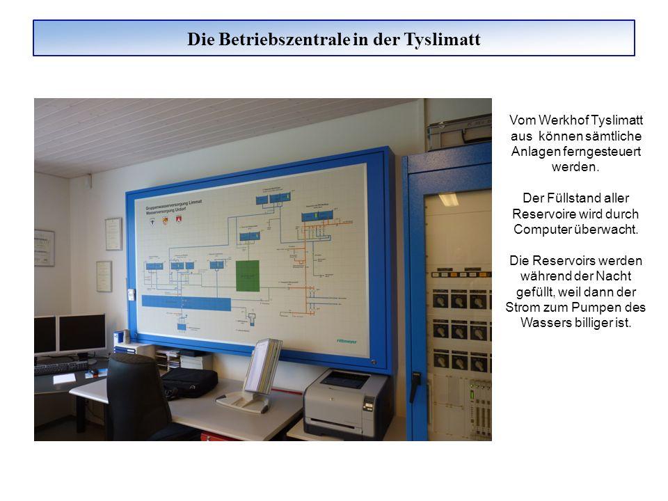 Die Betriebszentrale in der Tyslimatt Vom Werkhof Tyslimatt aus können sämtliche Anlagen ferngesteuert werden. Der Füllstand aller Reservoire wird dur