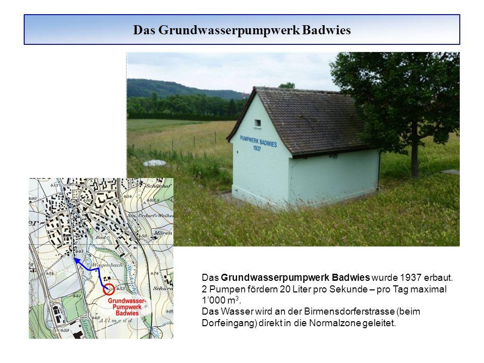 Das Grundwasserpumpwerk Badwies Das Grundwasserpumpwerk Badwies wurde 1937 erbaut. 2 Pumpen fördern 20 Liter pro Sekunde – pro Tag maximal 1000 m 3. D