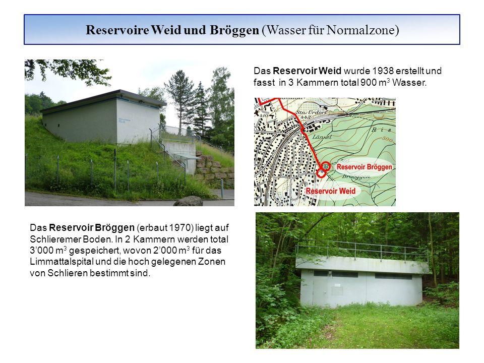 Reservoire Weid und Bröggen (Wasser für Normalzone) Das Reservoir Weid wurde 1938 erstellt und fasst in 3 Kammern total 900 m 3 Wasser. Das Reservoir