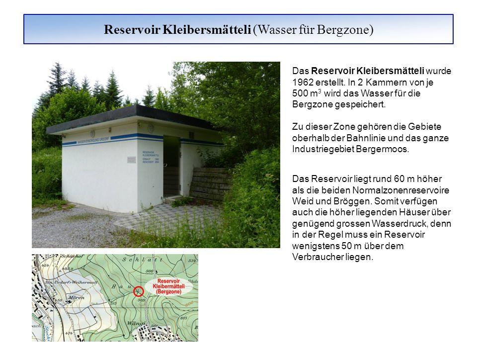 Reservoir Kleibersmätteli (Wasser für Bergzone) Das Reservoir Kleibersmätteli wurde 1962 erstellt. In 2 Kammern von je 500 m 3 wird das Wasser für die