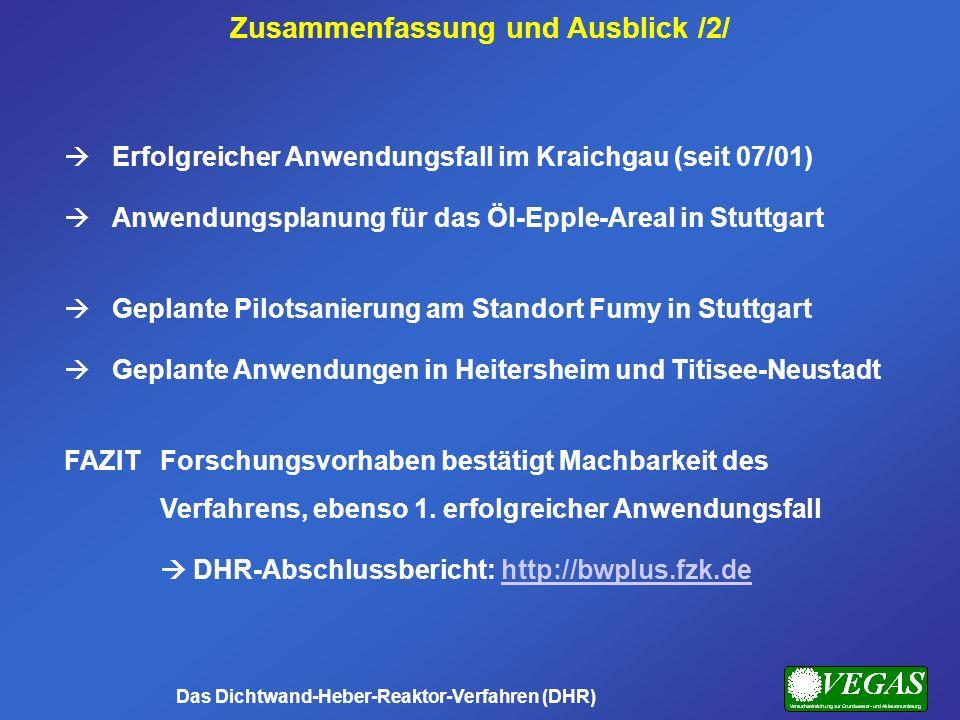 Erfolgreicher Anwendungsfall im Kraichgau (seit 07/01) Anwendungsplanung für das Öl-Epple-Areal in Stuttgart Geplante Pilotsanierung am Standort Fumy
