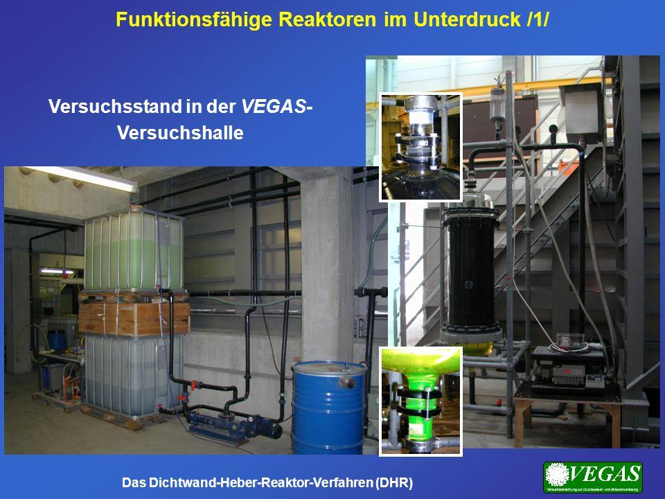 Versuchsstand in der VEGAS- Versuchshalle Funktionsfähige Reaktoren im Unterdruck /1/ Das Dichtwand-Heber-Reaktor-Verfahren (DHR)