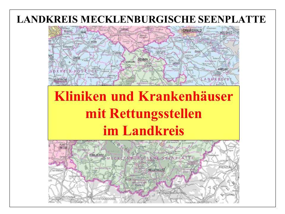 LANDKREIS MECKLENBURGISCHE SEENPLATTE Kliniken und Krankenhäuser mit Rettungsstellen im Landkreis