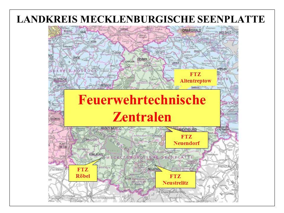LANDKREIS MECKLENBURGISCHE SEENPLATTE FTZ Altentreptow FTZ Röbel FTZ Neuendorf FTZ Neustrelitz Feuerwehrtechnische Zentralen