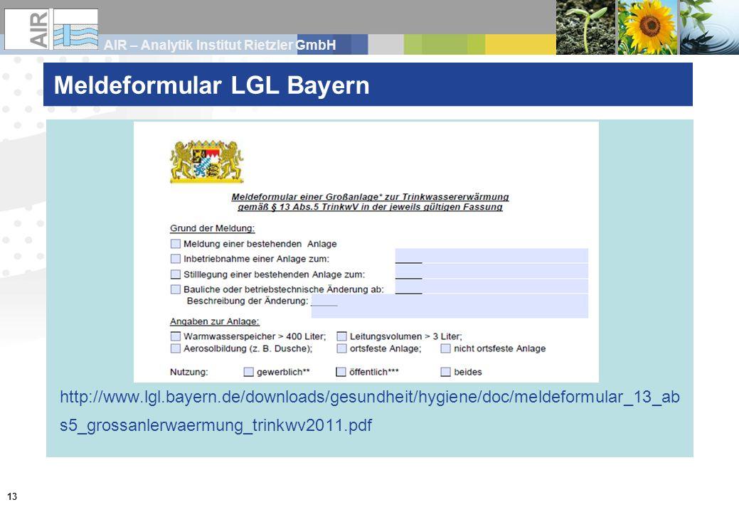 AIR – Analytik Institut Rietzler GmbH 13 Meldeformular LGL Bayern http://www.lgl.bayern.de/downloads/gesundheit/hygiene/doc/meldeformular_13_ab s5_gro