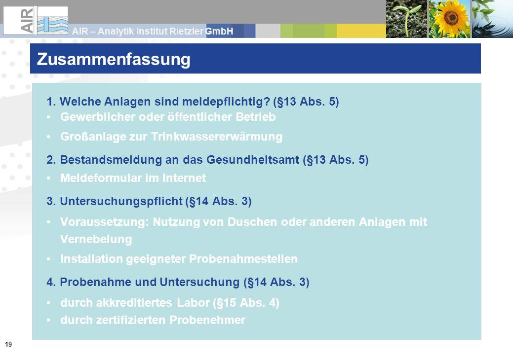 AIR – Analytik Institut Rietzler GmbH 19 Zusammenfassung 1. Welche Anlagen sind meldepflichtig? (§13 Abs. 5) Gewerblicher oder öffentlicher Betrieb Gr