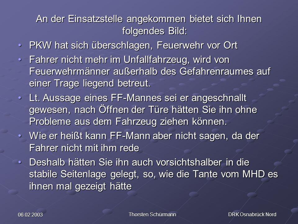 06.02.2003 Thorsten Schürmann DRK Osnabrück Nord Symptome der Hypoglykämie -Heißhunger -Unruhe, Zittern, Tremor -blasse, kaltschweißige Haut -Bewusstseinsstörungen und Lähmungen -Koma -Blutzuckerwert unter 60 mg/dl (Richtwert)