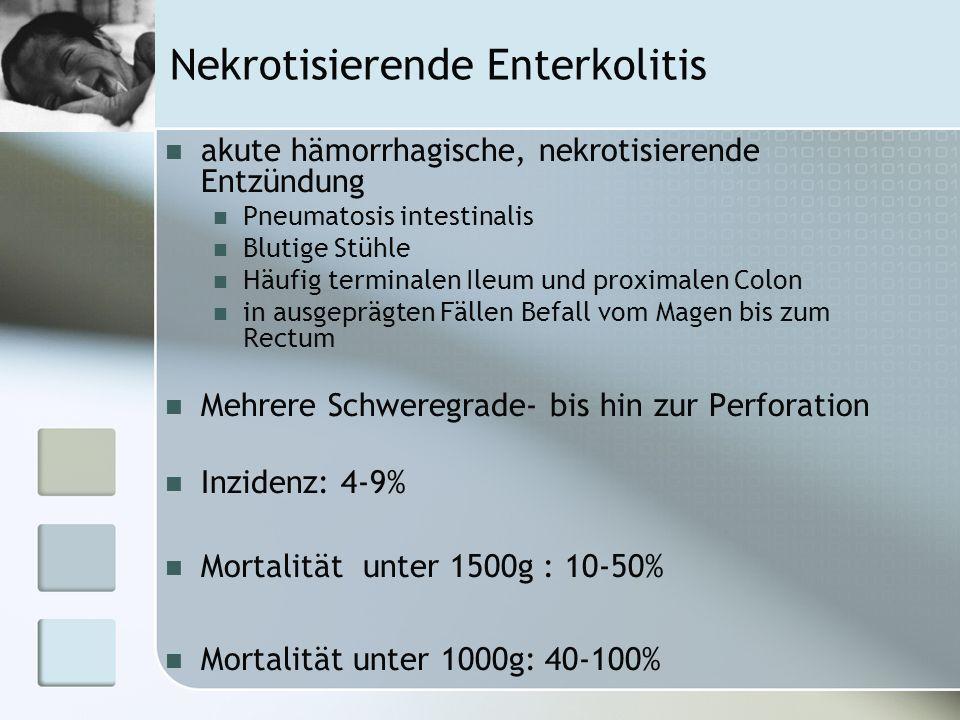 Nekrotisierende Enterkolitis akute hämorrhagische, nekrotisierende Entzündung Pneumatosis intestinalis Blutige Stühle Häufig terminalen Ileum und prox