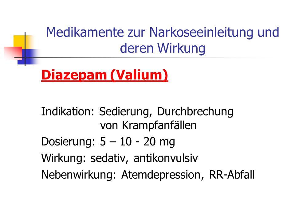 Medikamente zur Narkoseeinleitung und deren Wirkung Thiopental-Natrium (Trapanal) Indikation: Narkoseeinleitung, Hirndrucksenkung, Durchbrechung von K