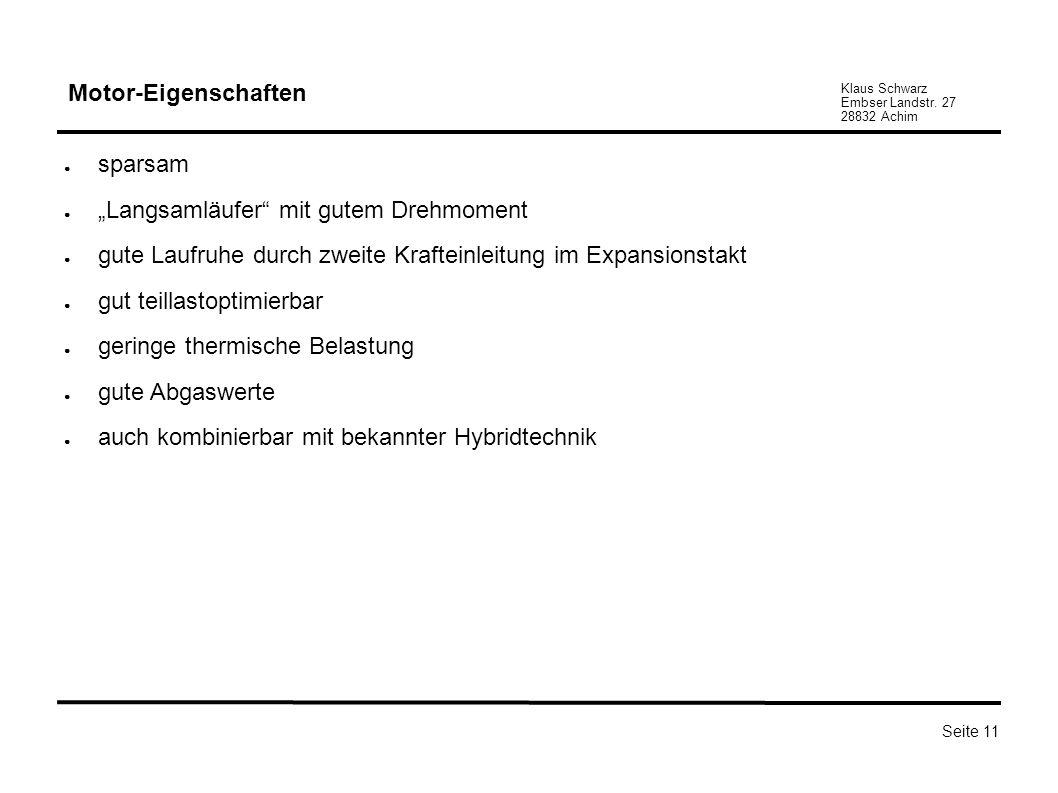 Klaus Schwarz Embser Landstr. 27 28832 Achim Seite 11 Motor-Eigenschaften sparsam Langsamläufer mit gutem Drehmoment gute Laufruhe durch zweite Krafte