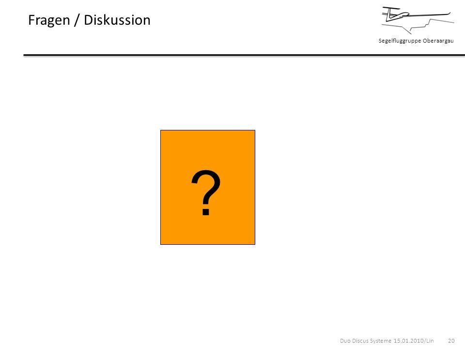 Segelfluggruppe Oberaargau Fragen / Diskussion Duo Discus Systeme 15.01.2010/Lin 20 ?