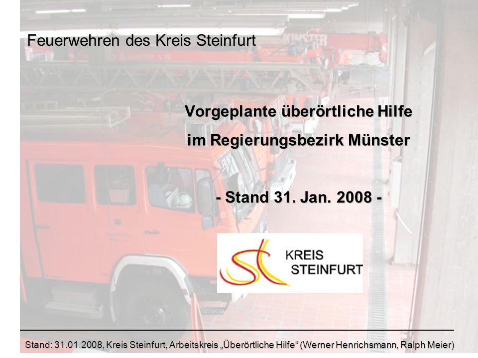 Vorgeplante überörtliche Hilfe im Regierungsbezirk Münster - Stand 31. Jan. 2008 - Feuerwehren des Kreis Steinfurt Stand: 31.01.2008, Kreis Steinfurt,