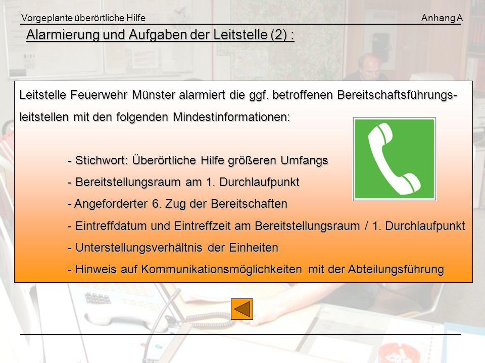 Vorgeplante überörtliche HilfeAnhang A Alarmierung und Aufgaben der Leitstelle (2) : Leitstelle Feuerwehr Münster alarmiert die ggf. betroffenen Berei