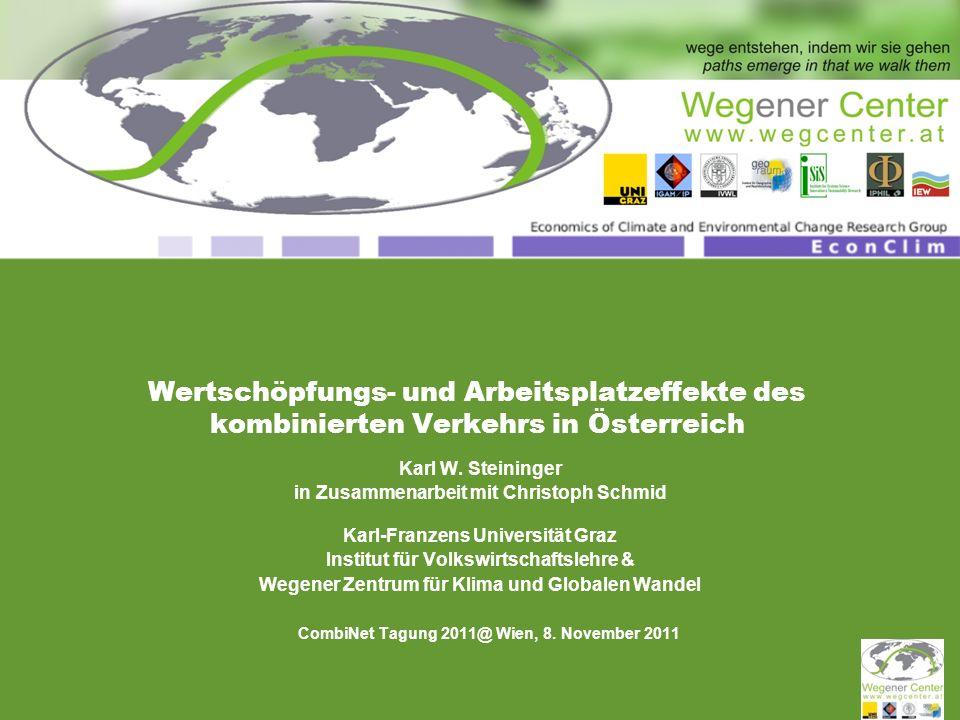 Wertschöpfungs- und Arbeitsplatzeffekte des kombinierten Verkehrs in Österreich Karl W.
