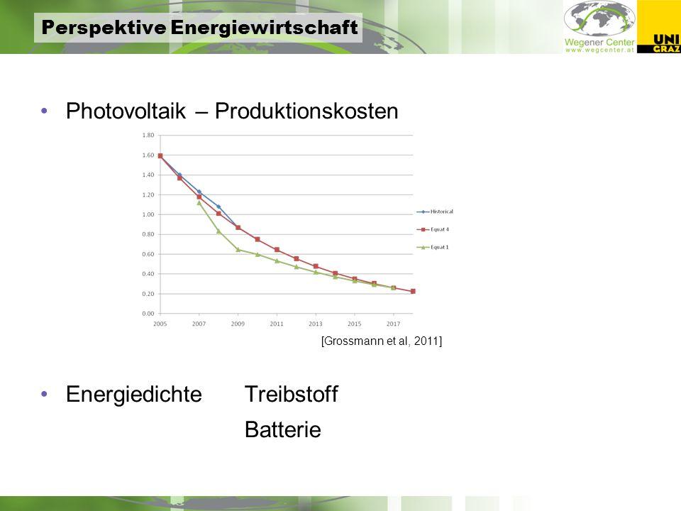 Perspektive Energiewirtschaft Photovoltaik – Produktionskosten Energiedichte Treibstoff Batterie [Grossmann et al, 2011]