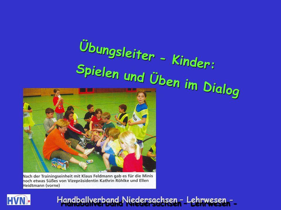 Handballverband Niedersachsen – Lehrwesen - Ich stehe für mein sportliches und außer- sportliches Konzept ein und vertrete es konstruktiv und glaubhaft nach außen.