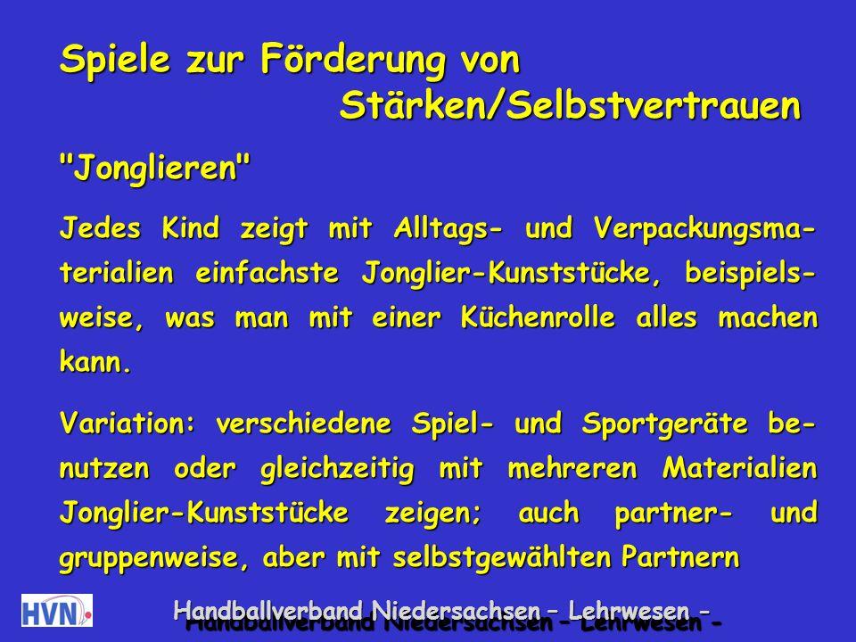 Handballverband Niedersachsen – Lehrwesen - Spiele zur Förderung der Körpererfahrung Ballon-Spiel Alle Kinder nehmen eine entspannte Haltung ein, liegen z.B.