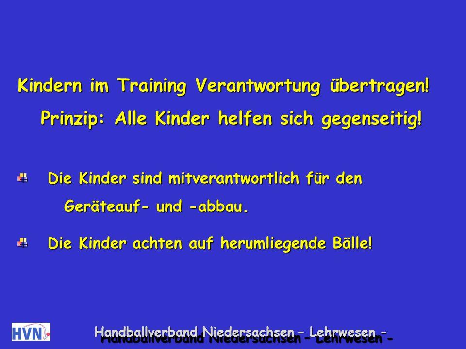 Handballverband Niedersachsen – Lehrwesen - Immer positiv erklären oder korrigieren, auch wenn etwas falsch lief.