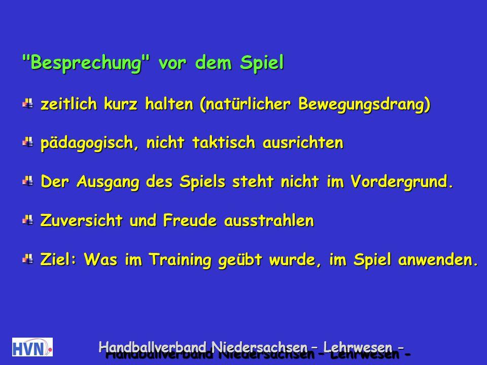 Handballverband Niedersachsen – Lehrwesen - Eltern informieren keine übertriebenen Ansprüche an die Kinder stellen keine übertriebenen Ansprüche an die Kinder stellen keine Kritik während des Spiels keine Kritik während des Spiels