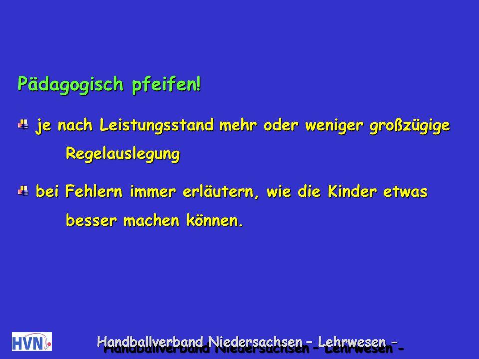 Handballverband Niedersachsen – Lehrwesen - Betreuung von der Bank Vorbild bewusst sein.