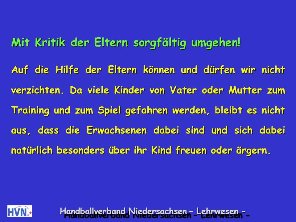 Handballverband Niedersachsen – Lehrwesen - Zweitens : Er ist ein Anfänger.