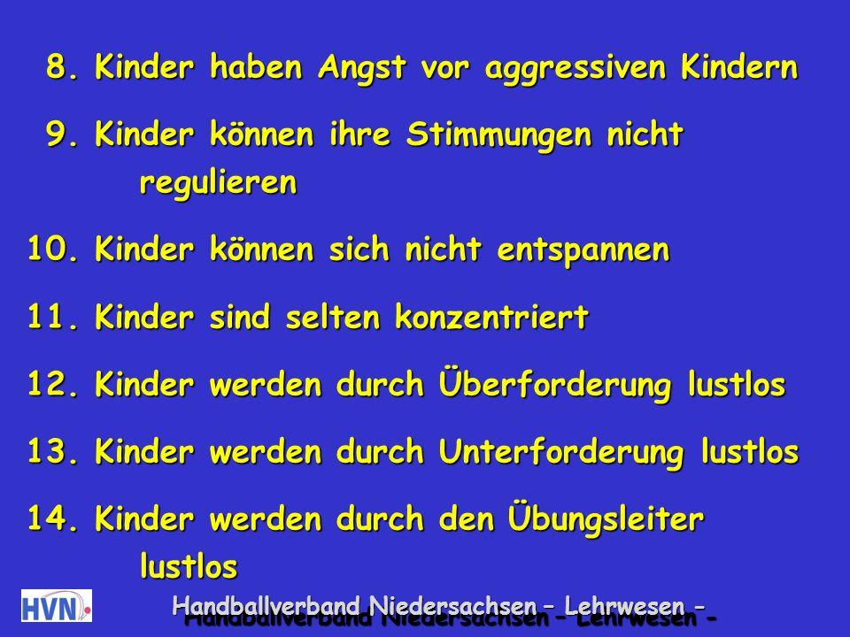 Handballverband Niedersachsen – Lehrwesen - 1.Kinder ignorieren Anweisungen 2.
