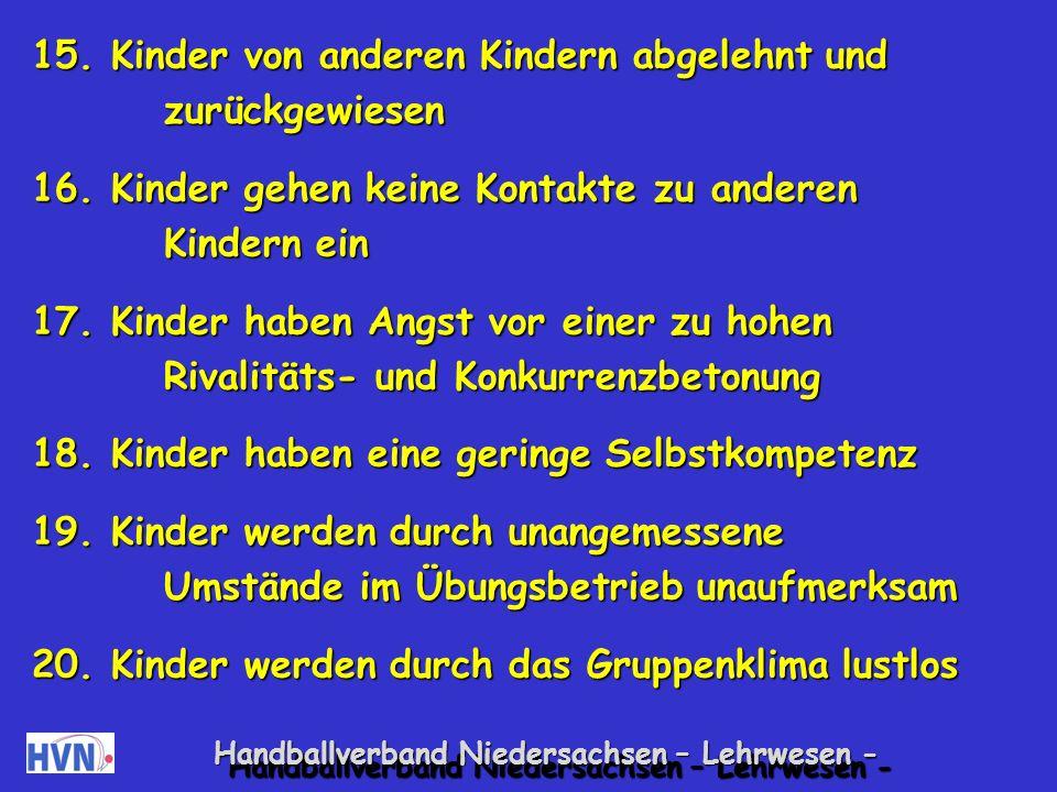Handballverband Niedersachsen – Lehrwesen - 8.Kinder haben Angst vor aggressiven Kindern 8.