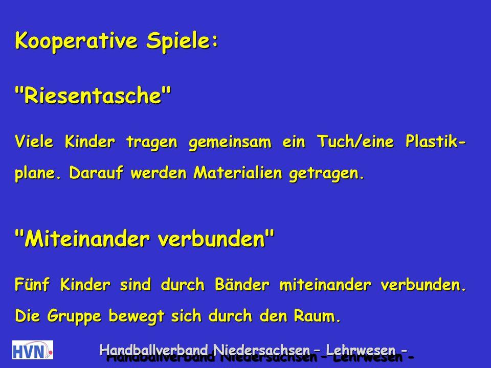 Handballverband Niedersachsen – Lehrwesen - Vielleicht haben die Kinder bisher keine positiven Er- fahrungen mit kooperativem Handeln gemacht.