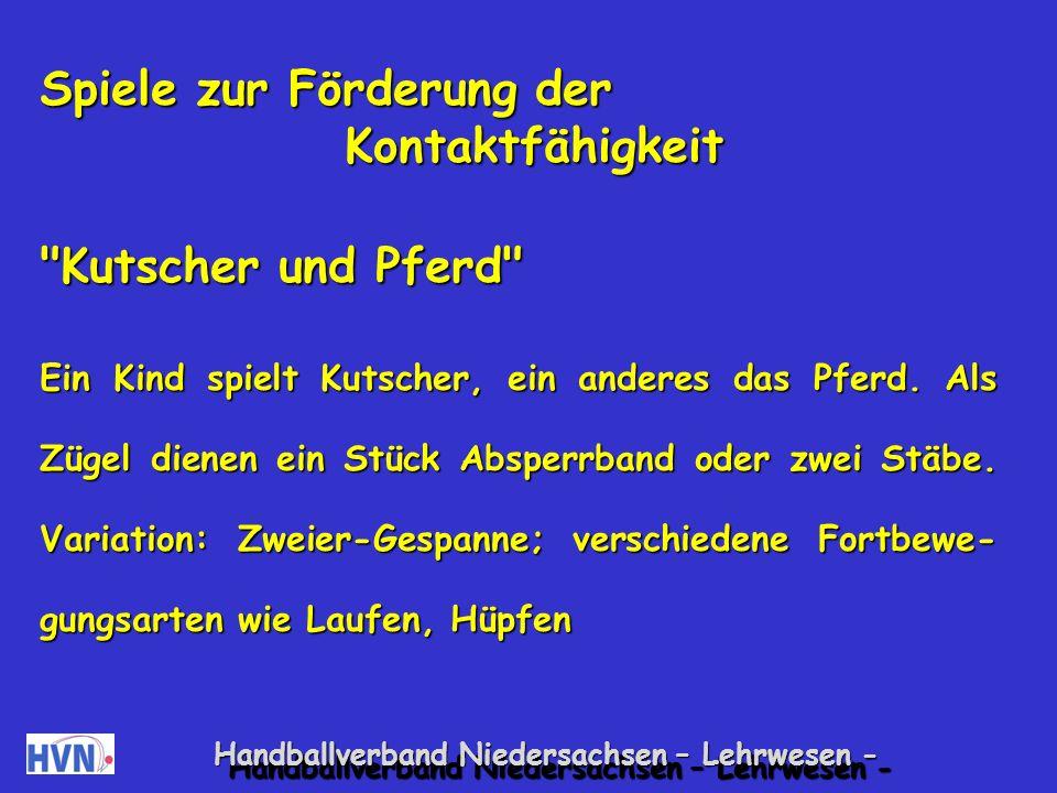 Handballverband Niedersachsen – Lehrwesen - Auch diese Verhaltensweisen sind oft Kompensations- handlungen, um eigene Defizite auszugleichen.