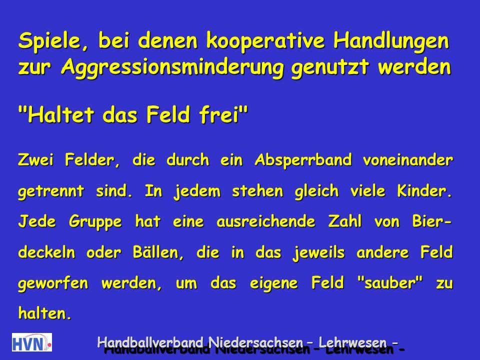 Handballverband Niedersachsen – Lehrwesen - Spiele zur Förderung der Reaktionsfähigkeit Rettungsinseln Es werden vier Plastikplanen ausgelegt, die nummeriert werden oder Namen haben wie Norden, Osten etc..