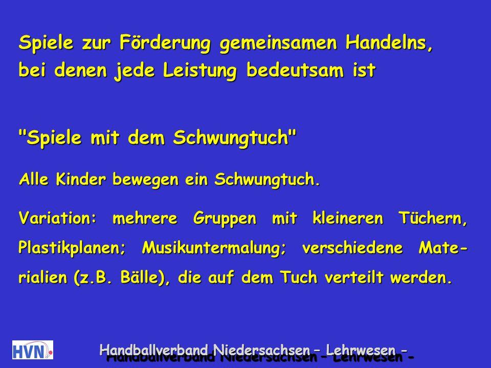 Handballverband Niedersachsen – Lehrwesen - Förderung von Stärken in freien, ungelenkten Spielsituationen (Die Ergebnisse müssen nicht gezeigt werden) Spielen mit Verpackungsmaterialien Es liegen verschiedene Materialien wie Joghurt- becher, Küchenrollen etc.