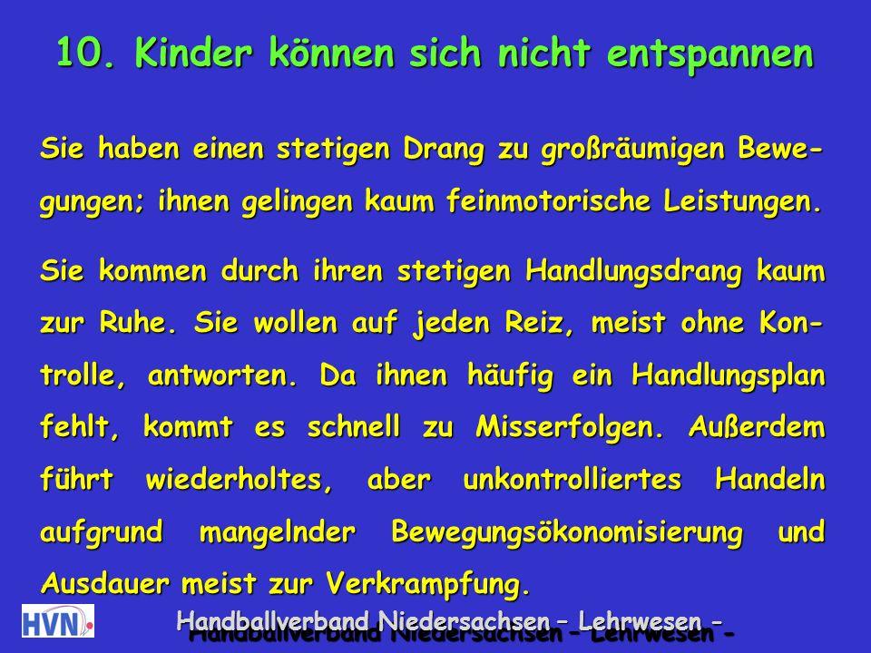 Handballverband Niedersachsen – Lehrwesen - Spiele zum Aufbau stabiler Stimmungen Bewegungstheater Die Kinder spielen nach eigenen Wünschen verschiedene Rollen wie eine lustige / traurige Person.