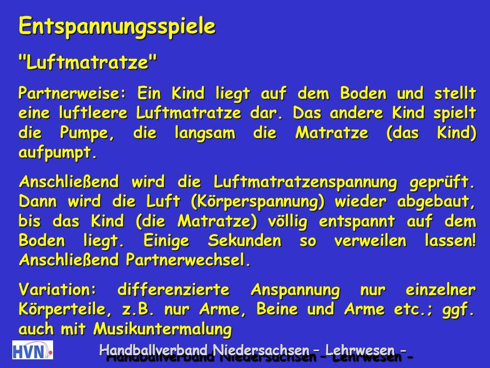 Handballverband Niedersachsen – Lehrwesen - Sie haben einen stetigen Drang zu großräumigen Bewe- gungen; ihnen gelingen kaum feinmotorische Leistungen.