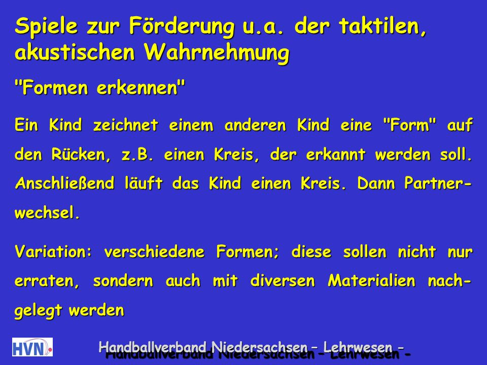 Handballverband Niedersachsen – Lehrwesen - Sie hören kaum zu, folgen dem Spiel/der Handlung nicht lange und sind wenig ausdauernd.