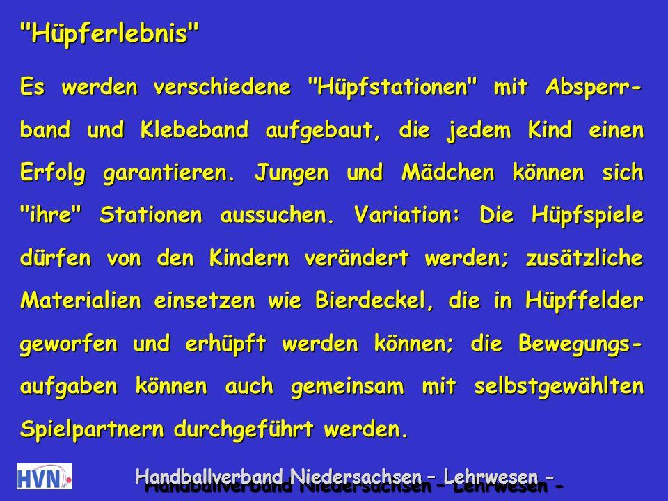 Handballverband Niedersachsen – Lehrwesen - Spiele zur Förderung der Selbstsicherheit durch Zeigen von Stärken Erfahrungsgarten Die Kinder wählen aus Materialien wie Ringen, Schaum- stoffteilen, Stäben, kleinen Kartons etc.