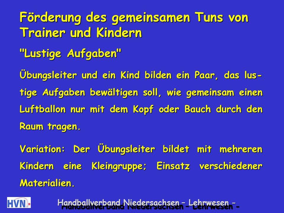 Handballverband Niedersachsen – Lehrwesen - Vielleicht haben die Kinder nicht in ausreichendem Maß Lob und Anerkennung erfahren.