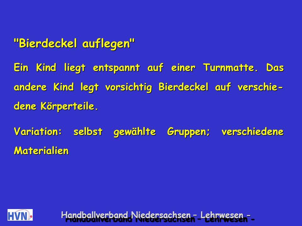 Handballverband Niedersachsen – Lehrwesen - Spiele zum Aufbau taktiler Erfahrungen ohne direkte Körperberührung Transportwagen Partnerweise (den Partner selbst wählen) Gegenstände (z.B.
