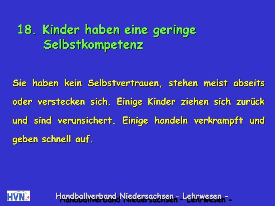 Handballverband Niedersachsen – Lehrwesen - Schlange Alle Kinder fassen sich an und bilden eine Schlange , die sich durch den Raum, auch um Hindernisse herum wie kleine Kästen, Fahnenstangen etc., windet.